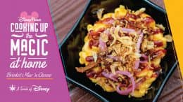 Disney Parks Cooking Up the Magic at Home: Brisket Mac 'N Cheese from A Touch of Disney