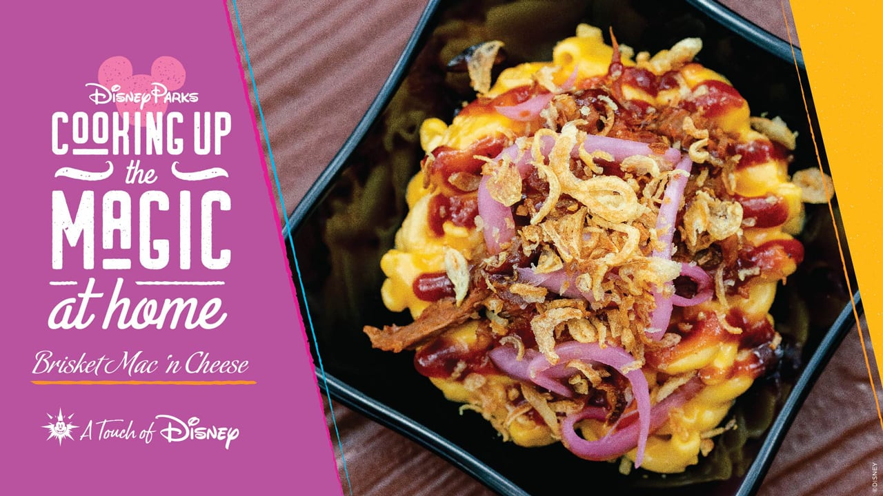 #DisneyMagicMoments: Cooking Up the Magic – Brisket Mac 'n Cheese Recipe from A Touch of Disney at Disney California Adventure Park