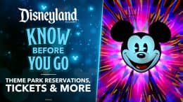 Disneyland Know Before You Go - Theme Park Reservations, Tickets & More