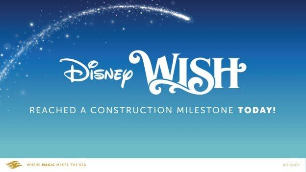 Construction milestone for the Disney Wish graphic