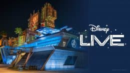 Tune In to Avengers Campus Opening Ceremony LIVE from Disney California Adventure Park