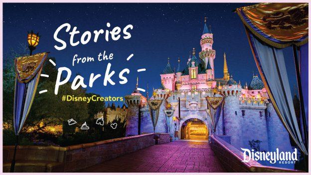 Stories from the Parks | #DisneyCreators | Disneyland Resort