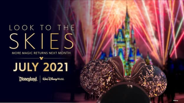 Graphic with guest watching fireworks at Magic Kingdom Park - Look to the Skies - More Magic Returns Next Month - July 2021 - Disneyland Resort | Walt Disney World Resort
