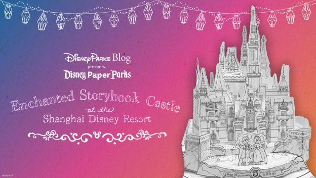 Disney Parks Blog presents: Disney Paper Parks Enchanted Storybook Castle at the Shanghai Disney Resort