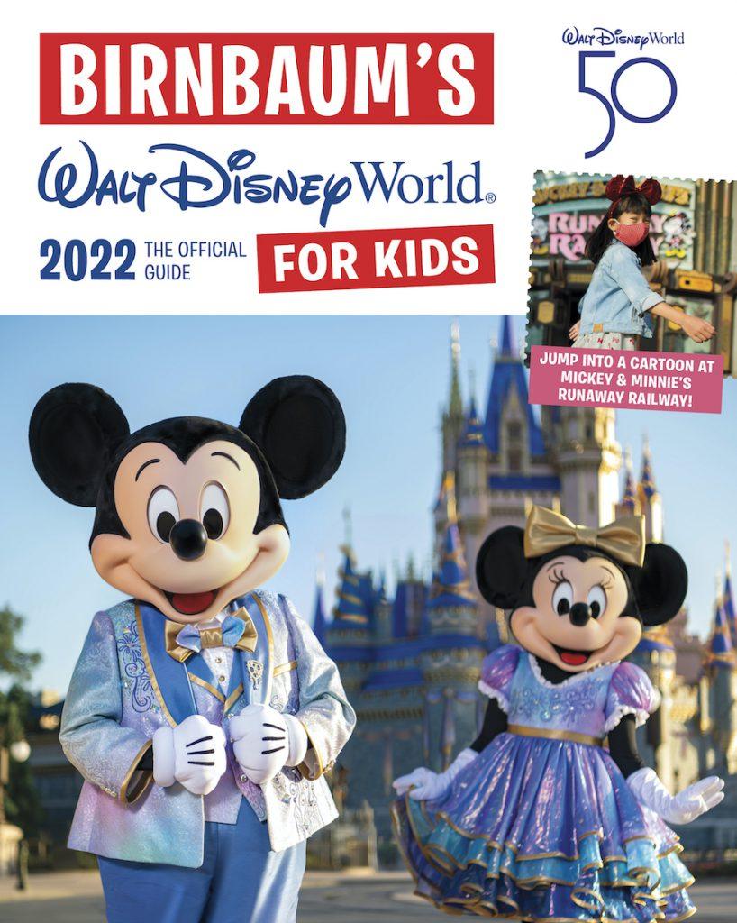 Birnbaum's 2022 Walt Disney World for Kids: The Official Guide