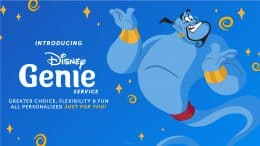Introducing Disney Genie Service - Greater choice, flexibility & fun all personalized just for you!