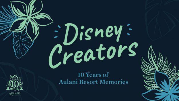 #DisneyCreators Share Favorite 'Aloha' Moments at Aulani, A Disney Resort & Spa