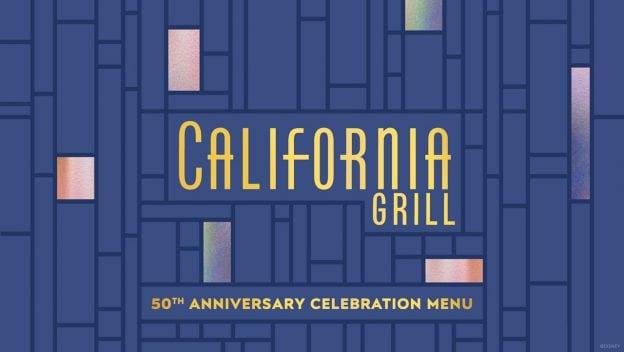 California Grill at Walt Disney World Resort - 50th Anniversary Celebration Menu