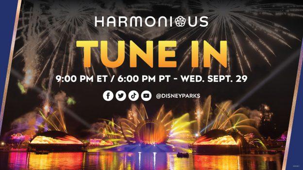 Harmonious Tune In - 9:00 PM ET   6:00 PM PT - Wed. Sept. 29 - Facebook, Twitter, TikTok, Youtube - @DisneyParks