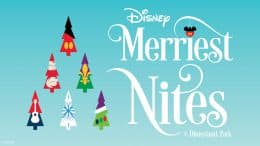 Graphic for Disney Merriest Nites, an All-New After-Hours Event at Disneyland Park