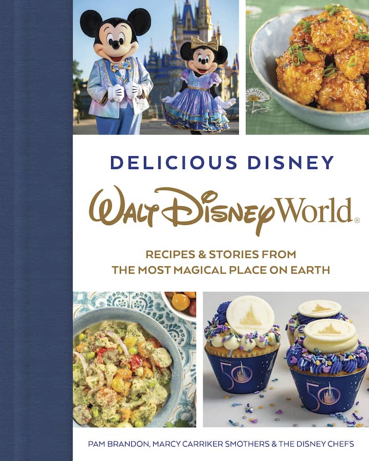 """Cover of """"Delicious Disney: Recipes & Stories from the Most Magical Place on Earth"""" by Pam Brandon, Marcy Carriker Smothers, and The Disney Chefs"""