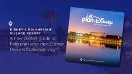 Disney's Polynesian Village Resort - A new pocket guide to help plan your next Disney Resorts Collection stay!