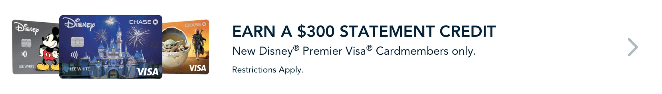 Earn $250 statement credit with a new Disney Premier Visa Card. Restrictions apply. Learn More