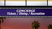 """Placa com design de filme e as palavras """"Concierge, Tickets / Dining / Recreation"""""""