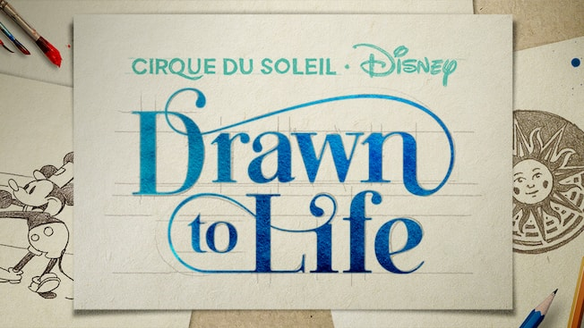 Sketches of Steamboat Willie and the Cirque du Soleil logo next to the words Drawn to Life